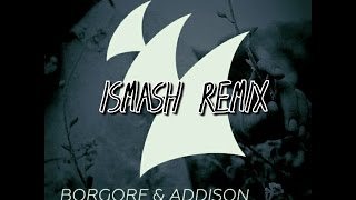 Borgore & Addison - School Daze (Ismash Remix)