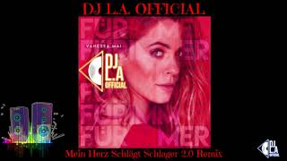 DJ L.A. Official - Vanessa Mai - Mein Herz Schlägt Schlager 2.0 Remix