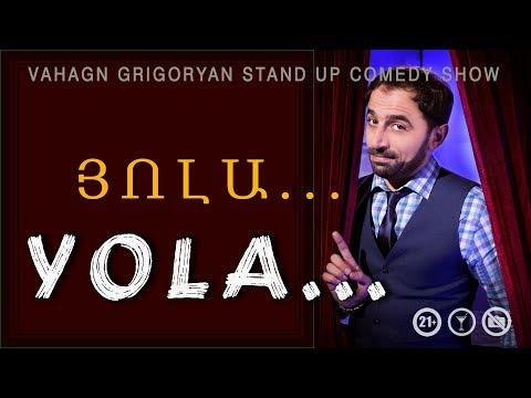 YOLA/ՅՈԼԱ Vahagn Grigoryan Stand Up Comedy 19.07.2019
