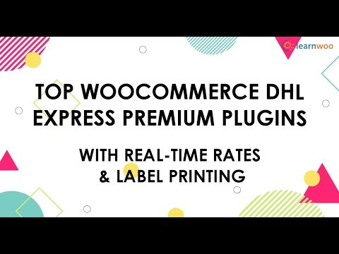 Top WooCommerce DHL Express Plugins With Real-time Rates & Label Printing