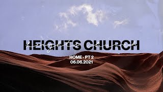 Home Pt 2   LIVE   Heights Church