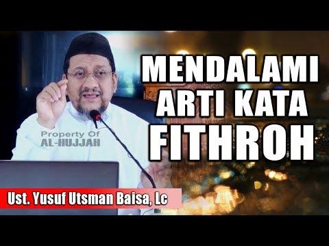 Mendalami Arti Kata Fithroh || Ust. Yusuf Utsman Baisa, Lc