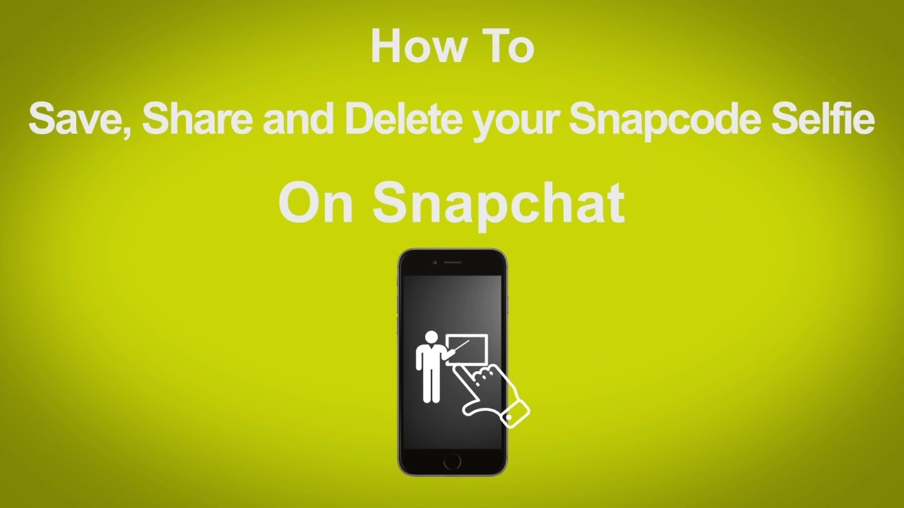 How To Save, Share, And Delete Your Snapcode Selfies On Snapchat  Youtube