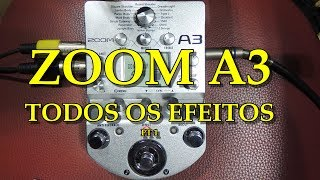 Todos Os Efeitos - Zoom A3 - Pedal Para ViolÃo - Pt 1
