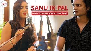 Sanu Ik Pal  X  Tere Bin Nahi Lagda | Shaleen Anand | Annie Kaur | Nusrat Fateh Ali Khan