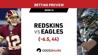 NFL Week 13: Washington Redskins at Philadelphia Eagles Betting Preview and Pick