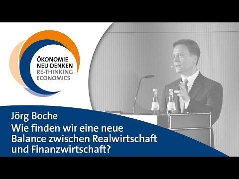 Jörg Boche: Wie finden wir eine neue Balance zwischen Realwirtschaft und Finanzwirtschaft?