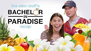 The Ellen Staff's 'Bachelor in Paradise' Recap: Goodbyes & Double Trouble
