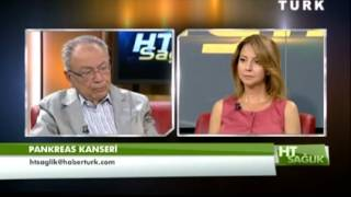 HT Sağlık - Pankreas Kanseri - 22 Haziran 2013