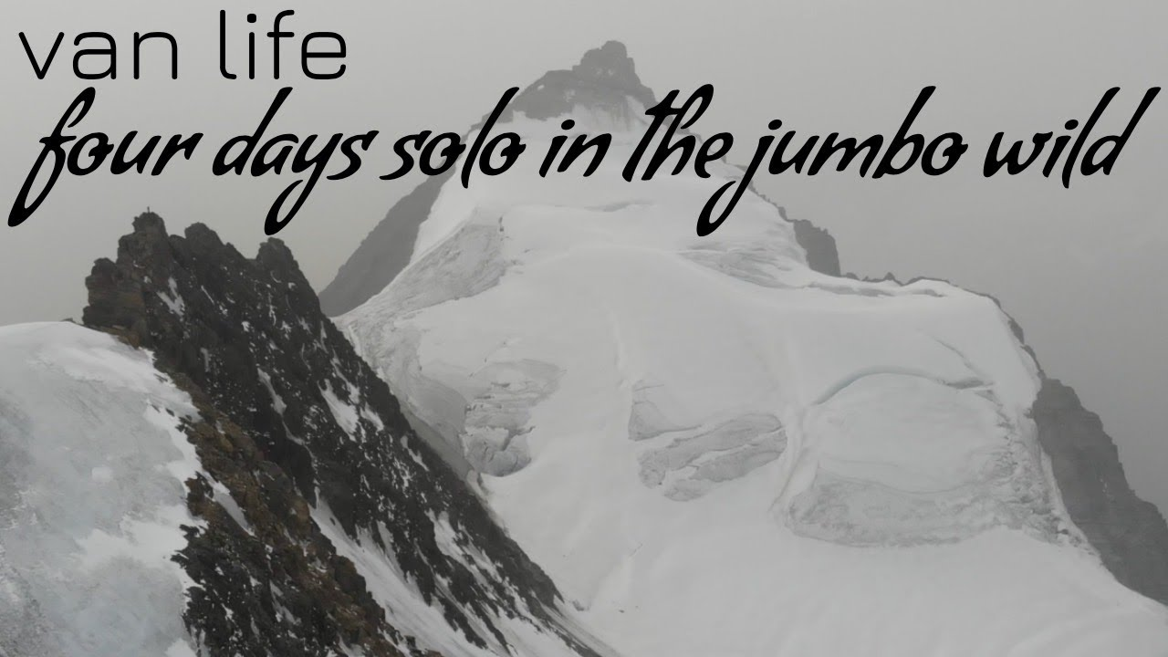 Van Life - Man versus Jumbo Mountain