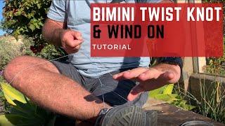 How To Tie Bimini Twist & Wind On