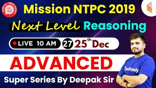 10:00 AM - Mission RRB NTPC 2019   Next Level Reasoning Special by Deepak Sir   Day #27