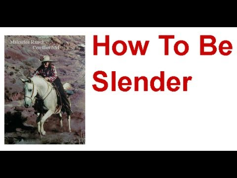 How To Be Slender ROCKS! How To Be Slender NOW! How To Be Slender FOREVER!