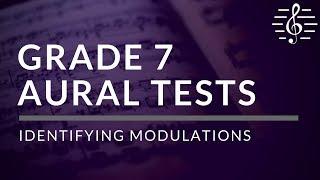 Grade 7 Aural Tests - Identifying Modulations