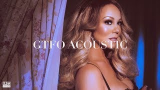 Mariah Carey - GTFO (Acoustic)
