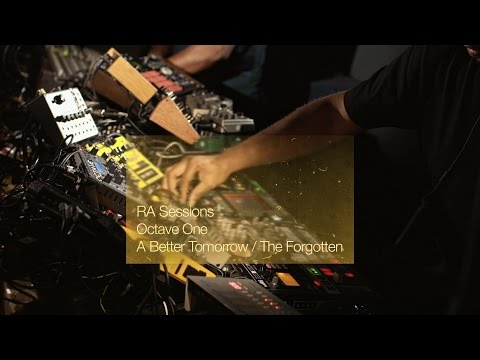 RA Sessions: Octave One - A Better Tomorrow / The Forgotten   Resident Advisor