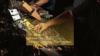 RA Sessions: Octave One - A Better Tomorrow / The Forgotten