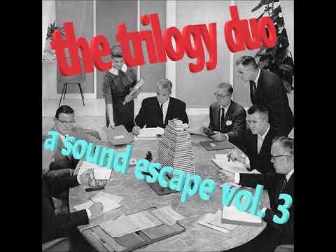 the trilogy duo - a sound escape vol. 3 [full album]