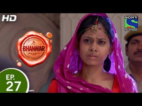 Bhanwar - भंवर - Episode 27 - 27th March 2015 thumbnail
