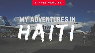 HAITI VLOGS   PART 1