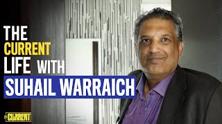 The Current Life with Suhail Warraich