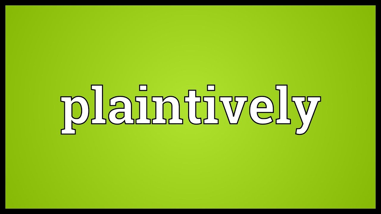 Plaintive