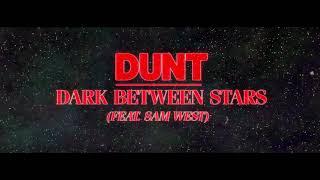 Dunt - Dark Between Stars (feat. Sam West)