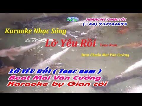 [ Karaoke nhạc sống ] Lỡ Yêu Rồi (tone nam) - Beat chuẩn Mai Văn Cường