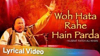 Woh Hata Rahe Hain Parda by Nusrat Fateh Ali Khan    Full Song with Lyrics   Musical Maestros