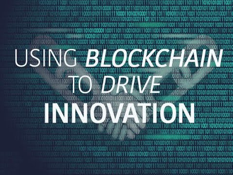 Using blockchain to drive innovation