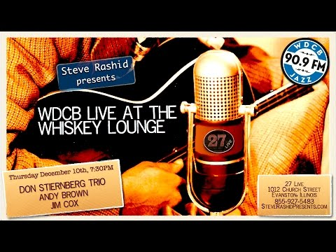 Live at the Whiskey Lounge - DON STIERNBERG TRIO w/Andy Brown & Jim Cox