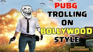 PUBG MOBILE TROLL ON BOLLYWOOD STYLE - BOLLYWOOD SONG VINES