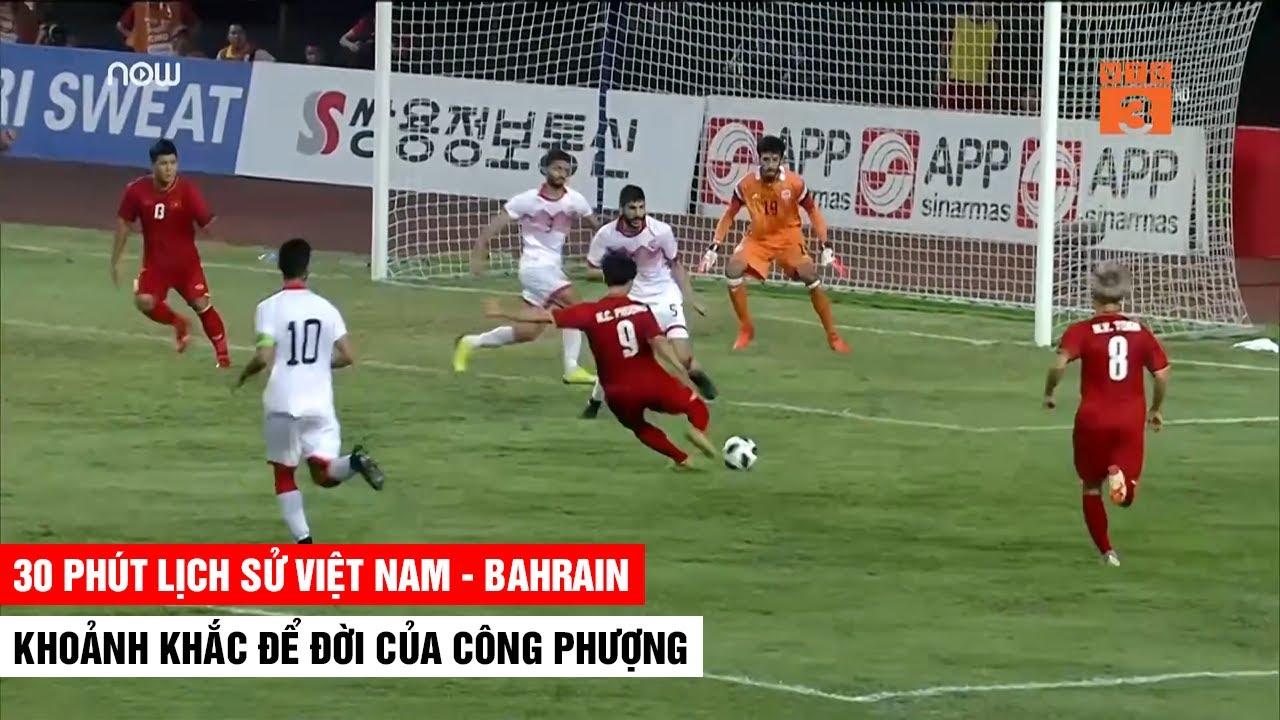 30 Phút Cuối Trận Lịch Sử Việt Nam vs Bahrain   Khoảnh Khắc Công Phượng Tỏa Sáng   Khán Đài Online