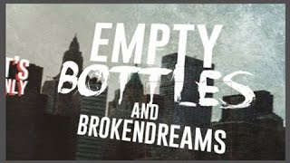 Prologue Of A New Generation //Empty Bottles And Broken Dreams