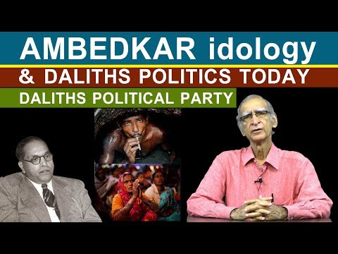 Dalits Politics Today & Ambedkar ideology| Which Party is There for Dalits Now?| by Dr Ram Puniyani.