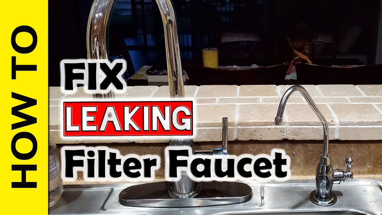 how to fix a leaking water filter faucet