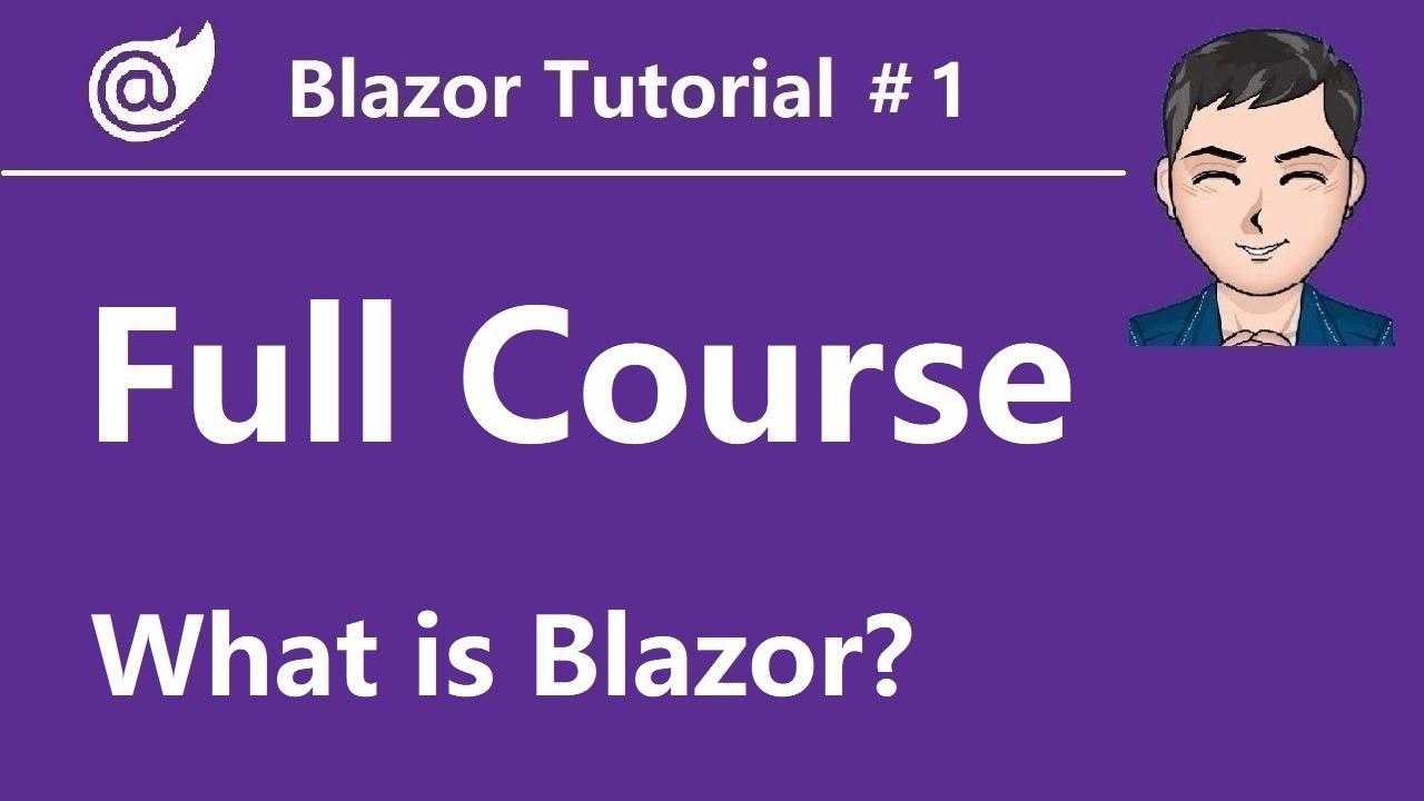 Blazor Tutorial - Ep1 - What is Blazor, How Blazor works