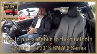 How to pair a mobile to the bluetooth system in a 2013 BMW 6 Series