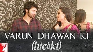 Varun Dhawan Ki Hichki