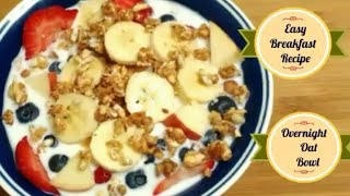 Overnight Oat Bowl Recipe -Easy and Healthy Oatmeal Recipe||Oatmeal Breakfast||Best oatmeal recipe