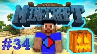 Minecraft SMP: HOW TO MINECRAFT #34