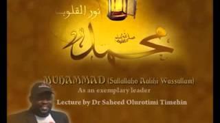 Muhammad SAW as an exemplary leader by Dr Sahid Olurotimi Timehin