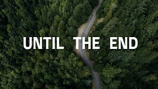 Until The End with Lyrics | New Creation Church/Worship