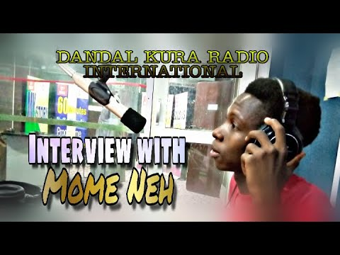 Interview With Mome Neh In DANDAL KURA RADIO INTERNATIONAL