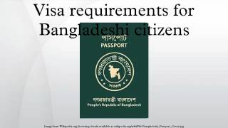 Visa requirements for Bangladeshi citizens(Visa requirements for Bangladeshi citizens are administrative entry restrictions imposed on citizens of Bangladesh by the authorities of other states. According to ..., 2015-10-15T17:21:35.000Z)
