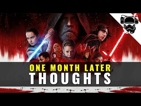 Star Wars: The Last Jedi - ONE MONTH LATER - Thoughts