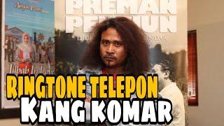 Download Mp3 Nada Dering Hp Kang Komar Preman Pensiun