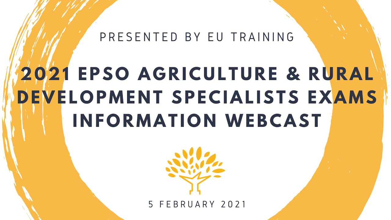 2021 EPSO Agriculture & Rural Development Specialists Exams - Information Webcast