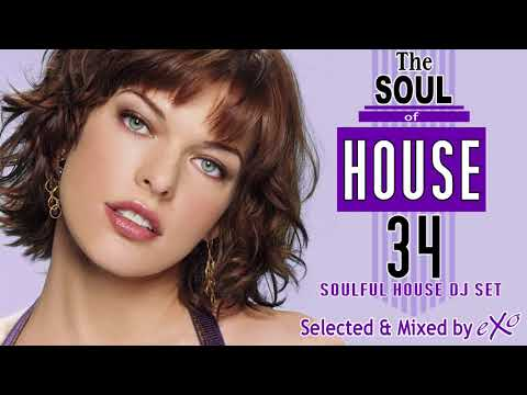 The Soul of House Vol. 34 (Soulful House Mix)