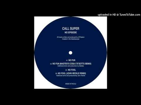 Call Super - No Fun (Original Mix)